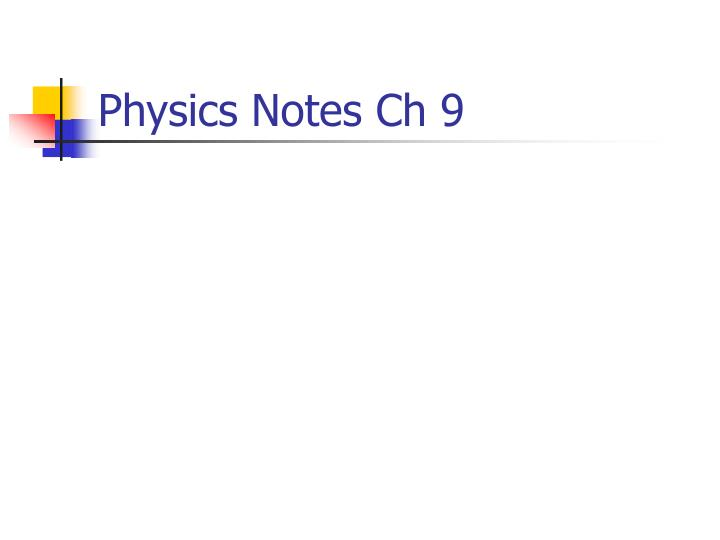 physics notes ch 9