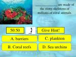 are made of the stony skeletons of millions of coral animals