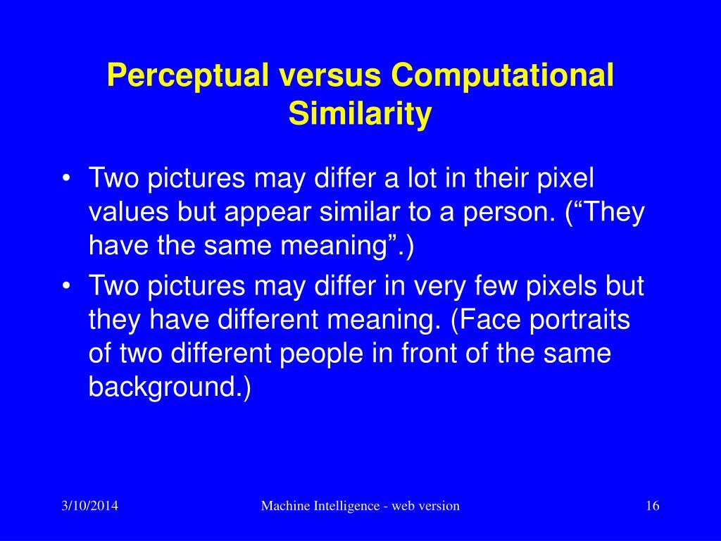 Perceptual versus Computational Similarity