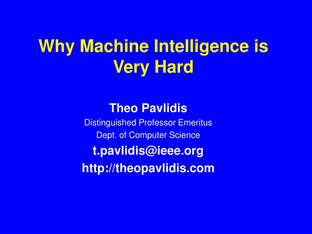 Why Machine Intelligence is Very Hard