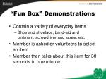 fun box demonstrations