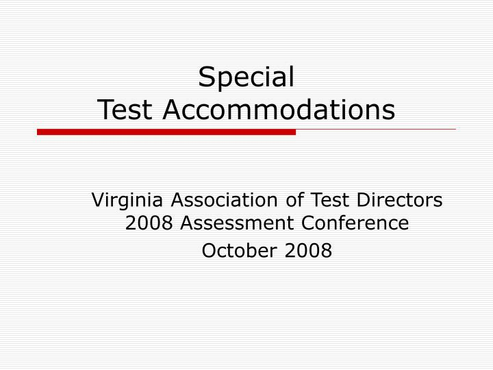 special test accommodations n.