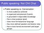 public speaking not chit chat
