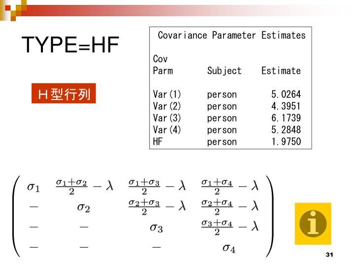 TYPE=HF