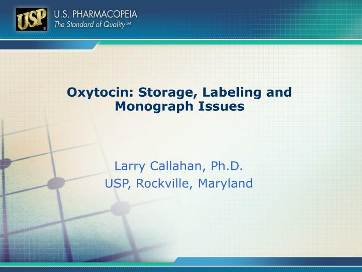 Oxytocin storage labeling and monograph issues