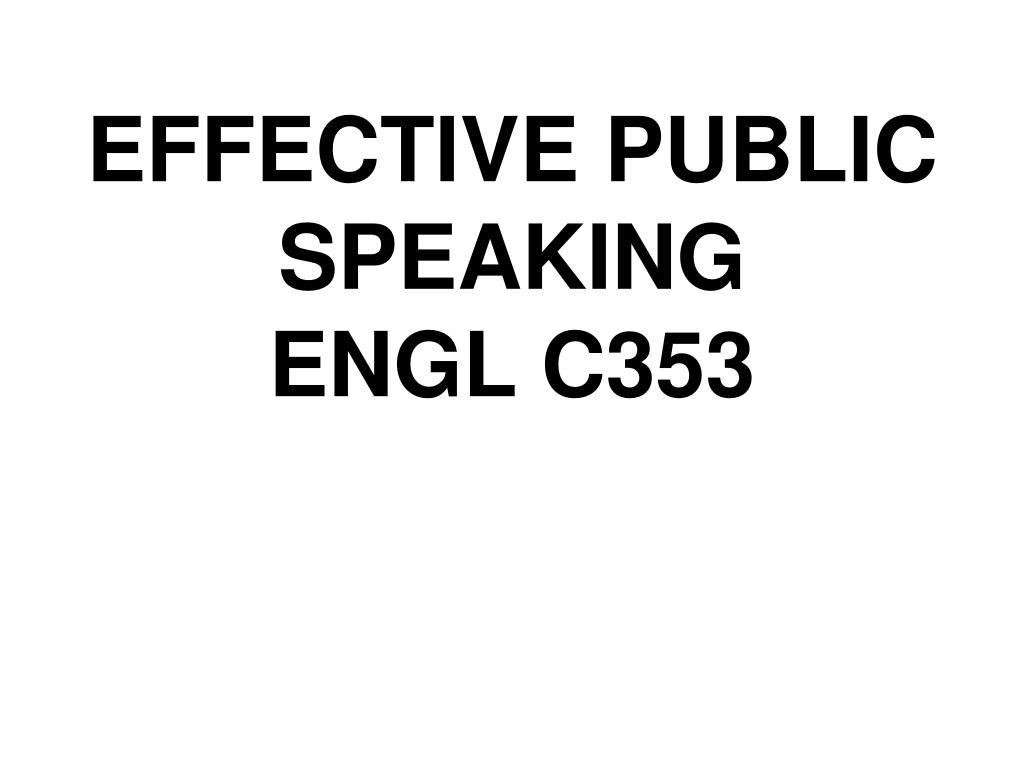 effective public speaking engl c353 l.