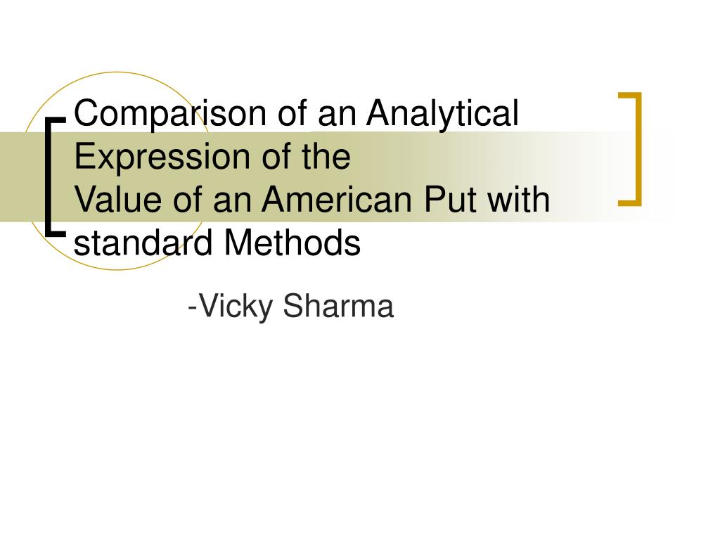 comparison of an analytical expression of the value of an american put with standard methods l.