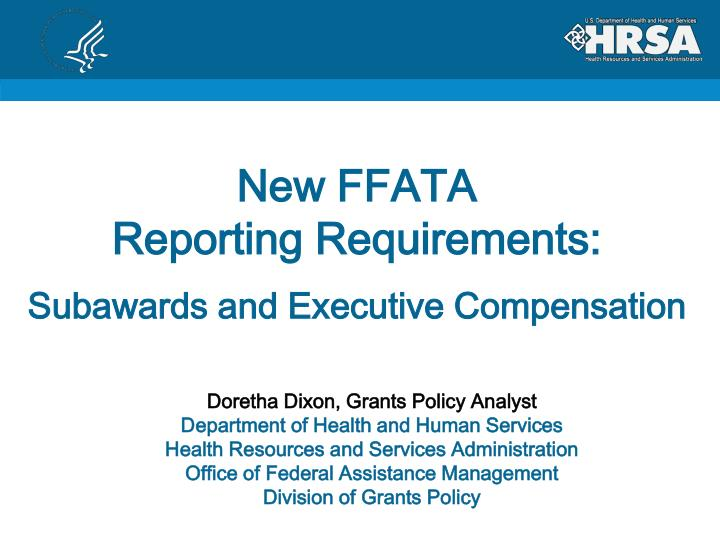 PPT - New FFATA Reporting Requirements: Subawards and Executive ...