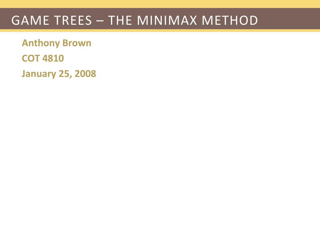 game trees the minimax method l.