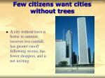 few citizens want cities without trees