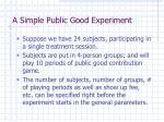 a simple public good experiment