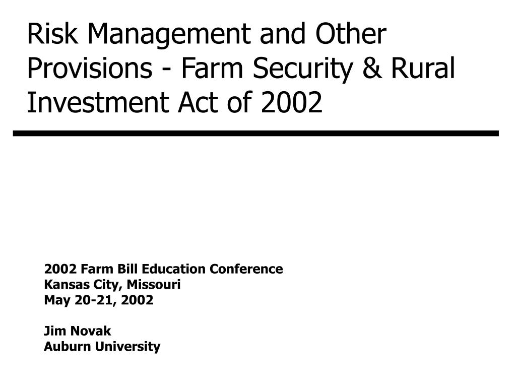 Risk Management and Other Provisions - Farm Security & Rural Investment Act of 2002