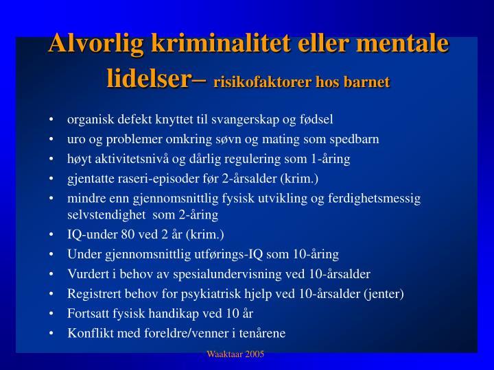 Alvorlig kriminalitet eller mentale lidelser–