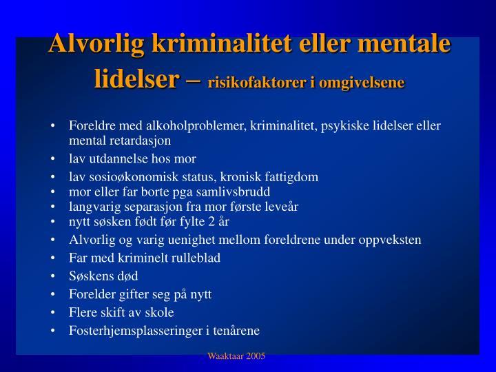 Alvorlig kriminalitet eller mentale lidelser –