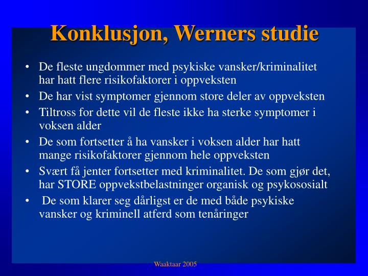 Konklusjon, Werners studie