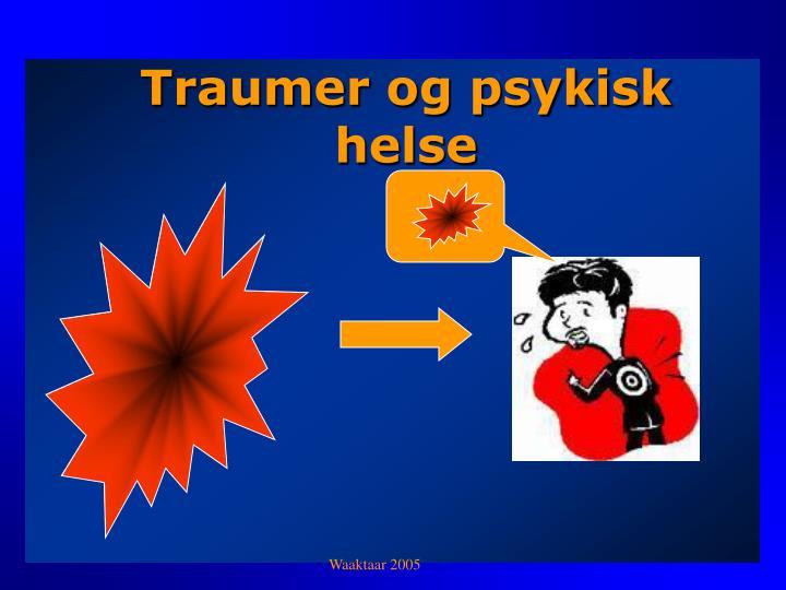 Traumer og psykisk helse