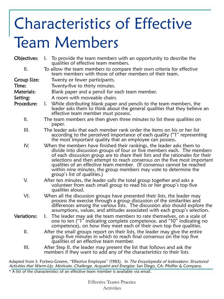 charecteristics of effective team Characteristics of effective teams there is a clear unity of purpose there was free discussion of the objectives until members could commit themselves to them the objectives are meaningful to each group member.