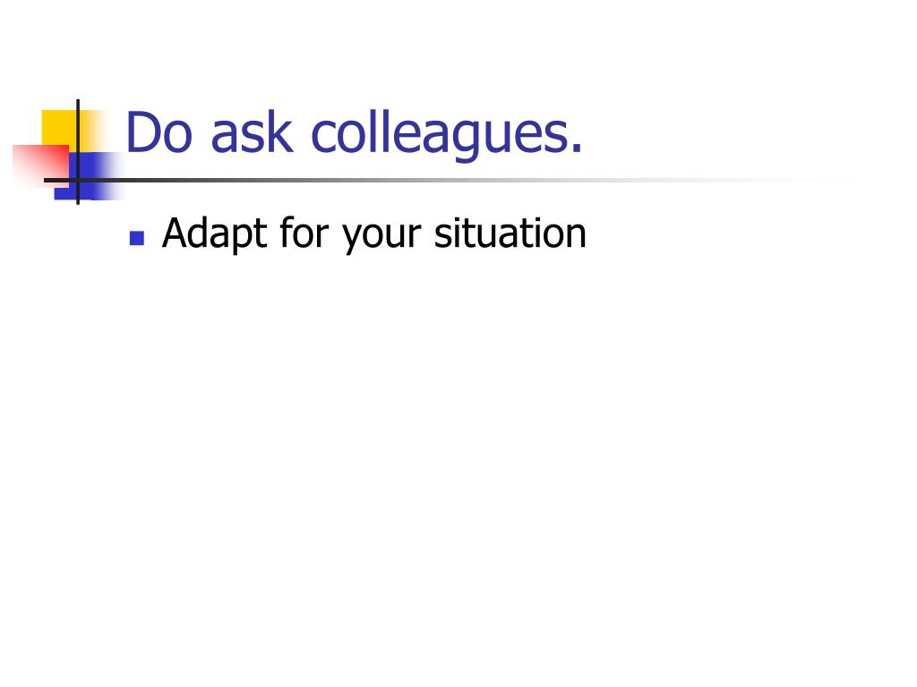 Do ask colleagues.