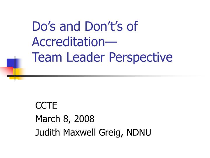 Do s and don t s of accreditation team leader perspective