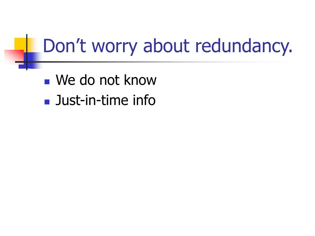 Don't worry about redundancy.
