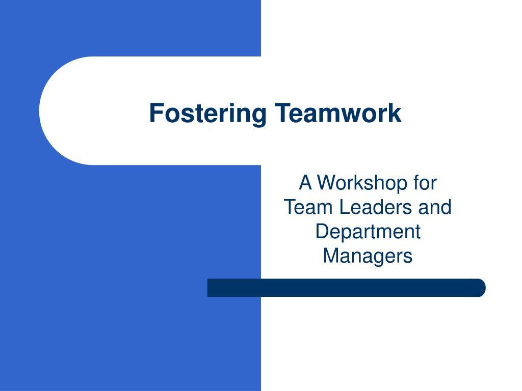 fostering teamwork l.