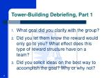 tower building debriefing part 1