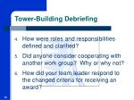 tower building debriefing10