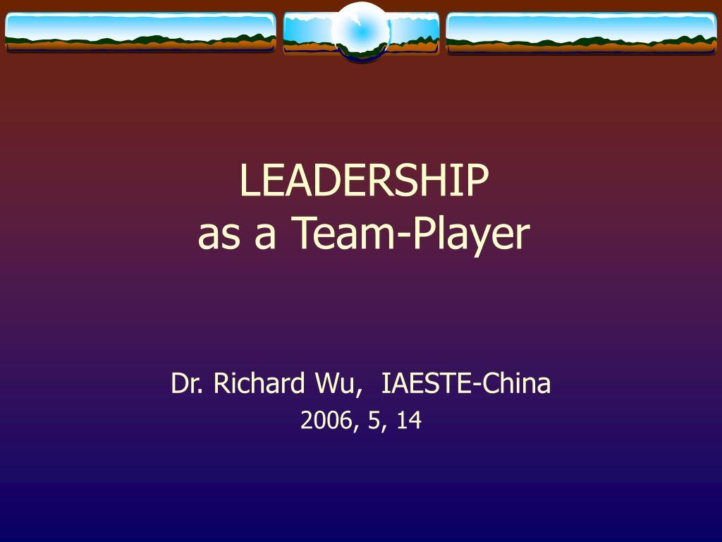 leadership as a team player l.