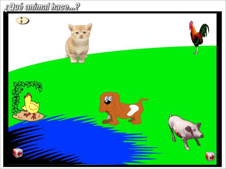 ¿Qué animal hace...?