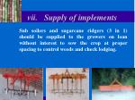 vii supply of implements