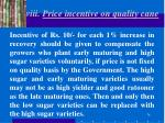 viii price incentive on quality cane