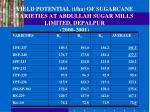 yield potential t ha of sugarcane varieties at abdullah sugar mills limited depalpur 2000 2001