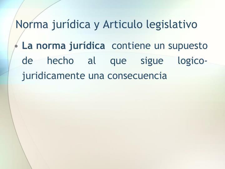 Norma jurídica y Articulo legislativo