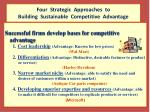 four strategic approaches to building sustainable competitive advantage