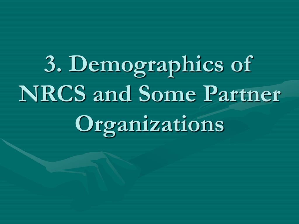 3. Demographics of NRCS and Some Partner Organizations