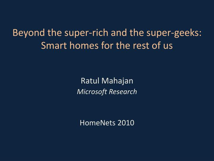 Beyond the super rich and the super geeks smart homes for the rest of us