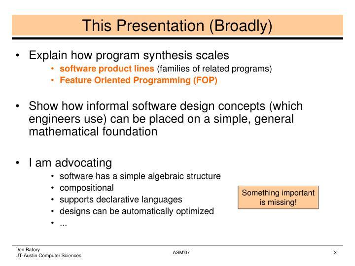 This presentation broadly