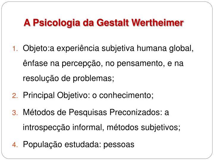 A Psicologia da Gestalt Wertheimer