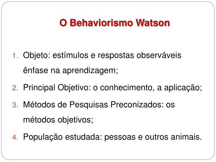 O Behaviorismo Watson
