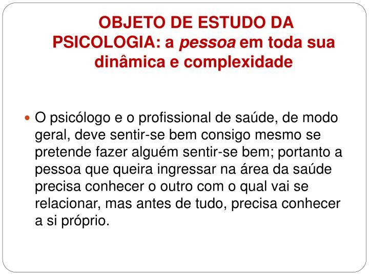 OBJETO DE ESTUDO DA PSICOLOGIA: a
