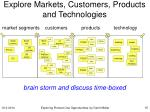 explore markets customers products and technologies