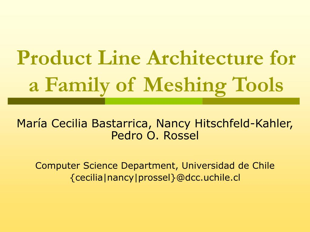 product line architecture for a family of meshing tools l.