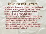 batch related activities