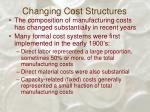 changing cost structures