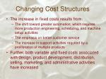 changing cost structures41
