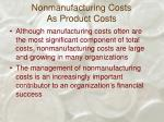 nonmanufacturing costs as product costs
