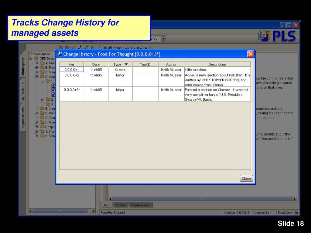 Tracks Change History for managed assets