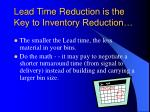 lead time reduction is the key to inventory reduction
