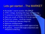lets get started the market