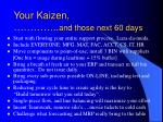 your kaizen and those next 60 days